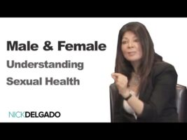Male and Female Sexuality and Health Dr. Nick Delgado + Dr. Naina Sachdev