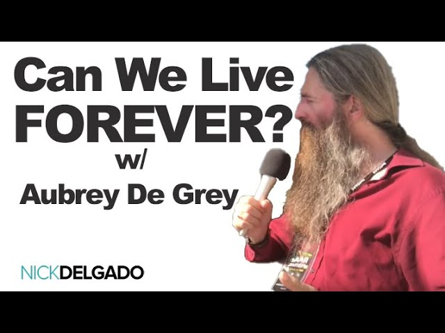 Can we live long enough to live forever? Can we discover Immortality? Dr. Aubrey De Grey