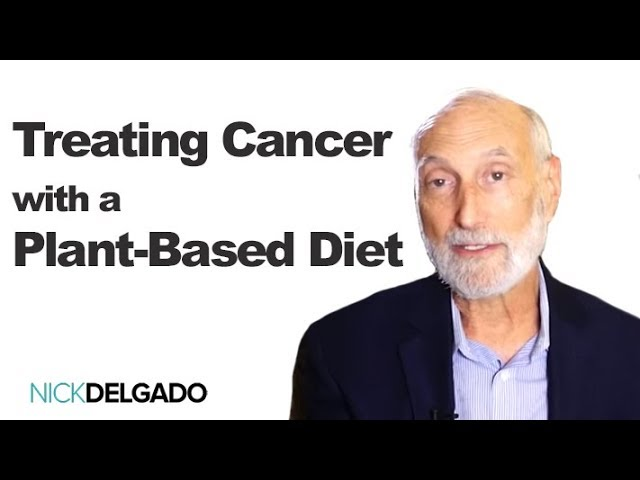 Treating Cancer with a Plant-Based Diet
