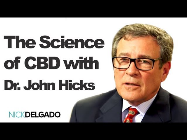 The Science of CBD with Dr. John Hicks