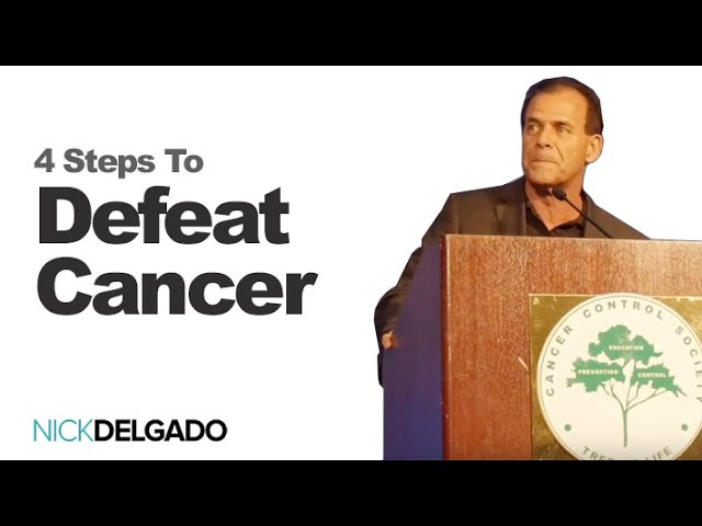 """4 Steps To Defeat Cancer by Dr. Nick Delgado 