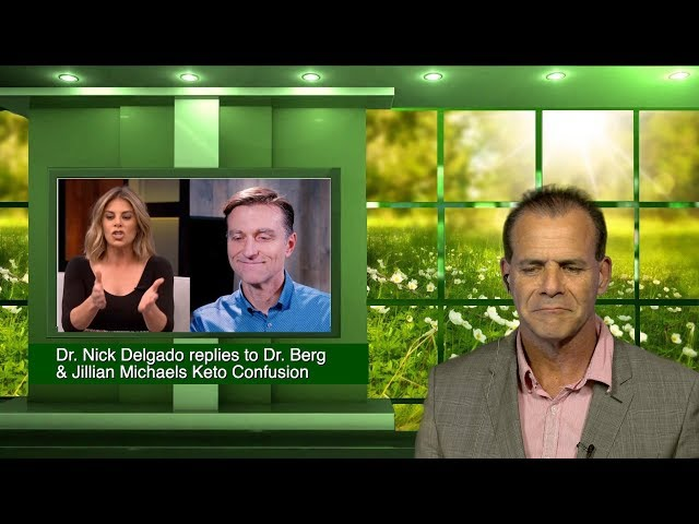 Dr.Nick Delgado replies to Dr  Berg & Jillian Michaels Keto Confusion