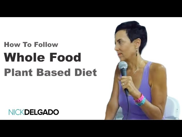How To Follow Whole Food Plant-Based Diet with the culinary instructor Chef AJ